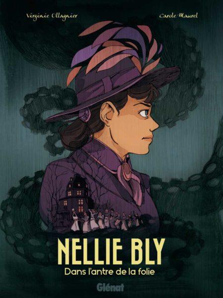 Nellie Bly - Dans l'antre de la folie — Virginie Ollagnier & Carole Maurel
