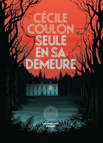 Cécile Coulon Seule en sa demeure