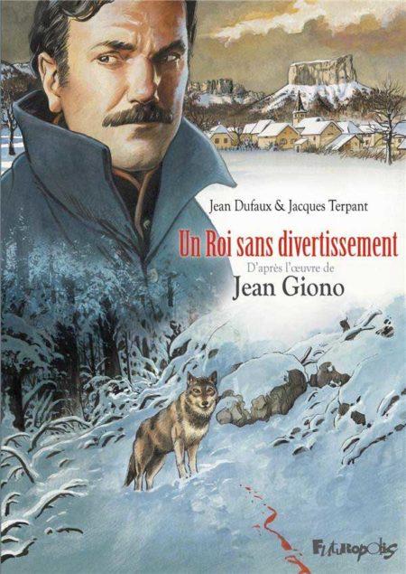 Un Roi sans divertissement — Jacques Terpant & Jean Dufaux, d'après l'œuvre de Jean Giono