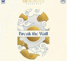 MF Robots–Break The Wall